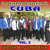 Las Grandes Orquestas de Cuba - Vol. 2 by Various Artists