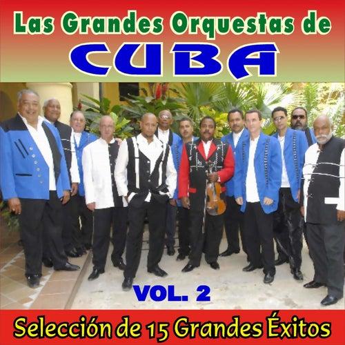 Las Grandes Orquestas de Cuba - Vol. 2 by Various Artists