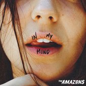 In My Mind by The Amazons