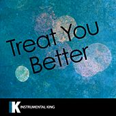 Treat You Better (In the Style of Shawn Mendes) [Karaoke Version] - Single by Instrumental King