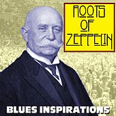 Roots Of Zeppelin Blues Inspirations de Various Artists