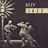 Deep Jazz – Ambience, Deep Lounge Jazz Music, Serenity Jazz von Gold Lounge