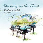 Dancing on the Wind by Shoshana Michel