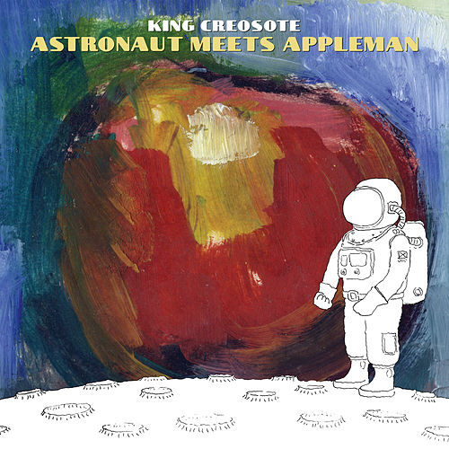 Astronaut Meets Appleman by King Creosote