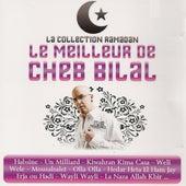 Le meilleur de Cheb Bilal (La collection Ramadan) by Cheb Bilal