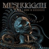 Born in Dissonance de Meshuggah