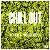 Chill Out Collection, to Lift Your Soul, Vol. 3 by Various Artists