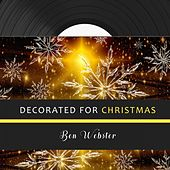 Decorated for Christmas von Ben Webster