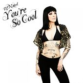 You're so Cool by Bif Naked
