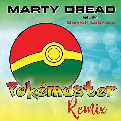 Pokemaster (Remix) [feat. Darrell Labrado] by Marty Dread