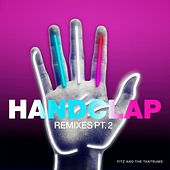 HandClap (Remixes Pt. 2) by Fitz and the Tantrums