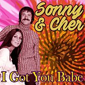 I Got You Babe de Sonny and Cher