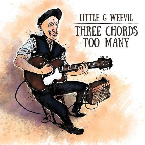 Three Chords Too Many by Little G Weevil