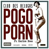 Pogo Porn van Club Des Belugas
