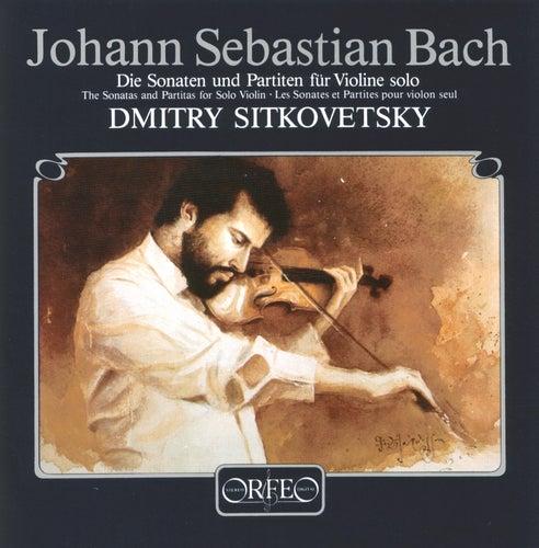 Bach: Violin Sonatas & Partitas by Dmitry Sitkovetsky