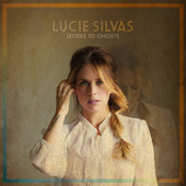 Letters To Ghosts di Lucie Silvas