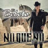 No Que No by El Bebeto