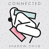 Connected de Shadow Child