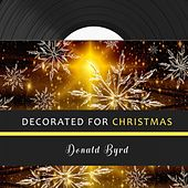 Decorated for Christmas by Donald Byrd