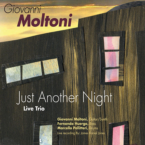 Just Another Night (feat. Fernando Huergo & Marcello Pellitteri) [Live] by Giovanni Moltoni