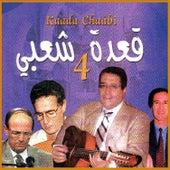 Kaâda chaâbi, Vol. 4 by Various Artists