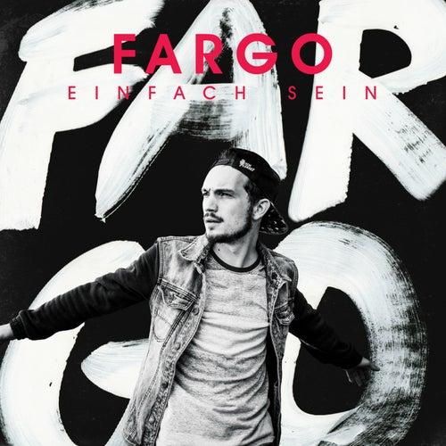 Einfach sein by Fargo