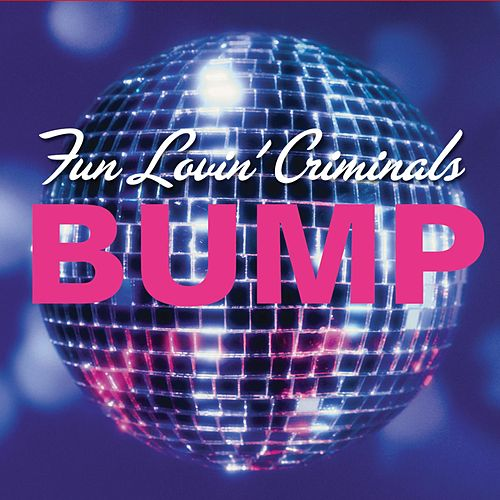 Bump by Fun Lovin' Criminals