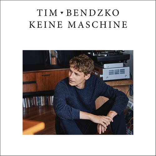 Keine Maschine von Tim Bendzko