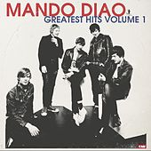 Greatest Hits Volume 1 von Mando Diao