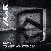 To Keep You Engaged von Umek