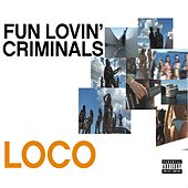 Loco von Fun Lovin' Criminals