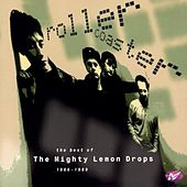 Rollercoaster: The Best of The Mighty Lemon Drops (1986-1989) by The Mighty Lemon Drops