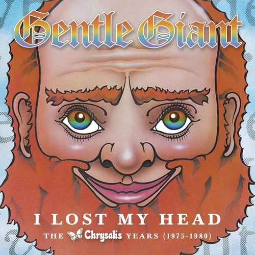 I Lost My Head: The Chrysalis Years 1975-1980 by Gentle Giant