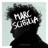 Better Man by Marc Scibilia