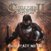 Crusader Kings II: Full Plate Metal by Paradox Interactive