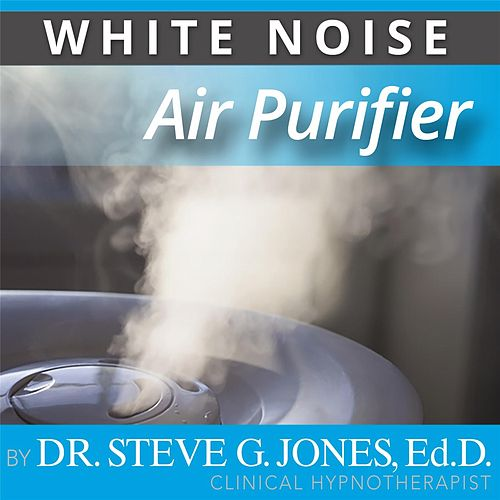 Air Purifier (White Noise) by Dr. Steve G. Jones