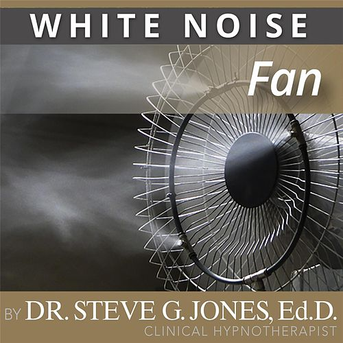 Fan (White Noise) by Dr. Steve G. Jones