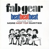 Fab Gear! Beat Beat Beat, Vol. 2: More Mop Top Rarities by Various Artists