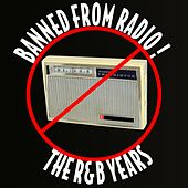Banned From Radio! The R&B Years by Various Artists