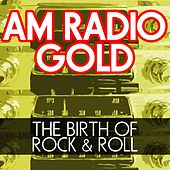 AM Radio The Birth Of Rock & Roll by Various Artists