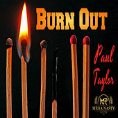 Burn Out by Paul Taylor