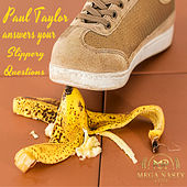 Paul Taylor Answers Your Slippery Questions by Paul Taylor