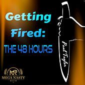 Getting Fired: The 48 Hours by Paul Taylor