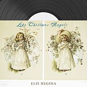 Like Christmas Angels von Elis Regina