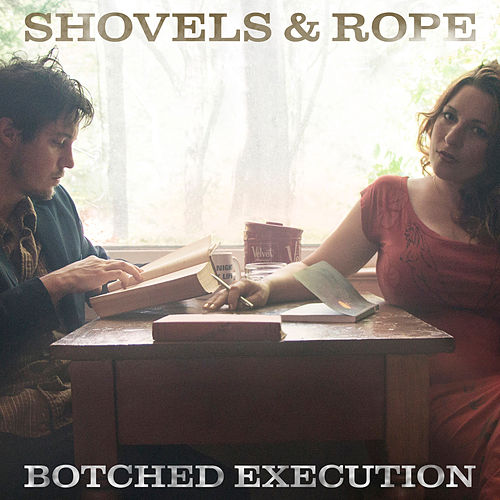 Botched Execution de Shovels & Rope