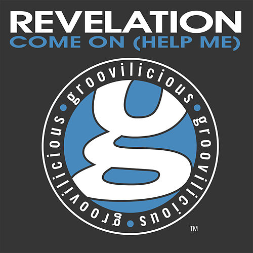 Come On (Help Me) by Revelation
