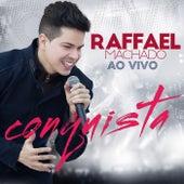 Conquista (Ao Vivo) de Raffael Machado
