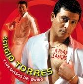 A Pura Sangre di Sergio Torres y Los Dueños Del Swing