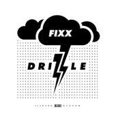 Drizzle by DJ Fixx