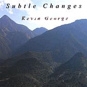 Subtle Changes by Kevin George